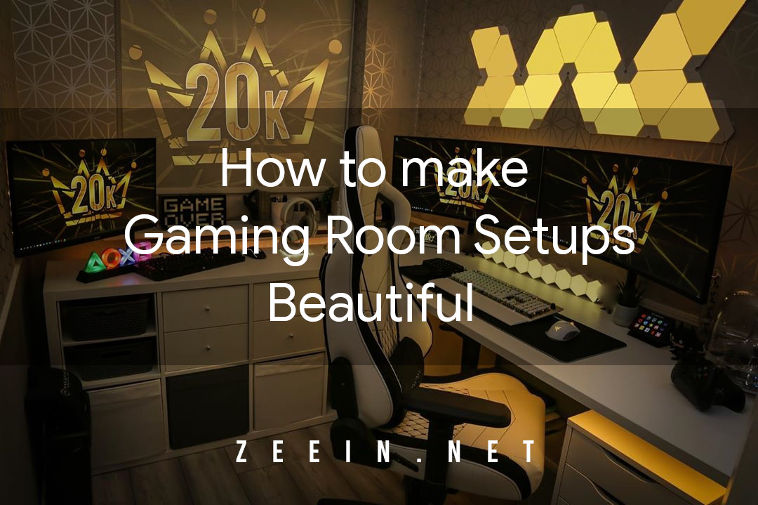 How to make beautiful gaming room setups